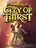 City of Thirst, by Carrie Ryan and John Parke Davis