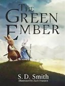 The Green Ember, by S.D. Smith
