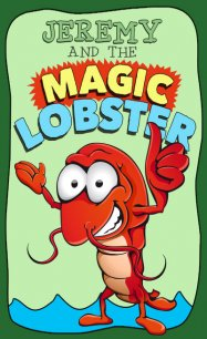 Jeremy and the Magic Lobster