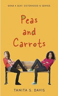 Peas and Carrots, by Tanita S. Davis