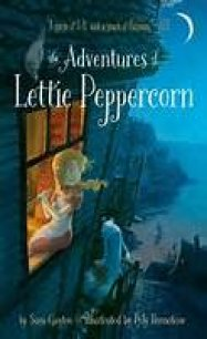 The Adventures of Lettie Peppercorn (The Snow Merchant in the UK) , by Sam Gayton