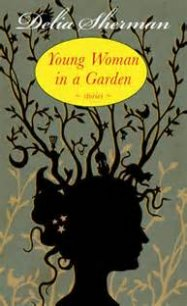 Young Woman in a Garden by Delia Sherman, for Timeslip Tuesday